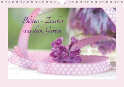 Blüten - Zauber aus dem Garten (Wandkalender 2019 DIN A4 quer), Tanja Riedel