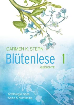 Blütenlese, Carmen K. Stern
