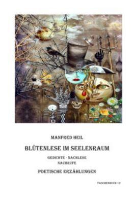 Blütenlese im Seelenraum - Manfred Heil pdf epub