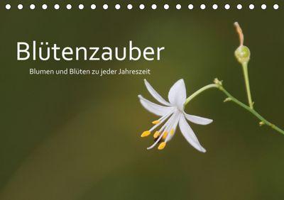 Blütenzauber - Blumen und Blüten zu jeder Jahreszeit (Tischkalender 2019 DIN A5 quer), Cornelia Nerlich
