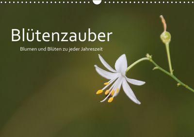 Blütenzauber - Blumen und Blüten zu jeder Jahreszeit (Wandkalender 2019 DIN A3 quer), Cornelia Nerlich