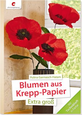 blumen aus krepp papier buch portofrei bei bestellen. Black Bedroom Furniture Sets. Home Design Ideas