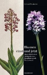Blumen einst und jetzt, Gerhard Wasshuber