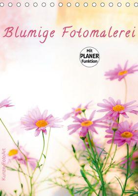 Blumige Fotomalerei (Tischkalender 2019 DIN A5 hoch), Klaus Kunze