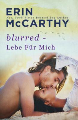 Blurred: Lebe Für Mich (Blurred, #2), Erin McCarthy