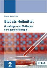 Blut als Heilmittel - Dagmar M. Uecker |