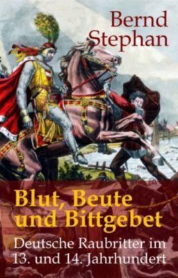 Blut, Beute und Bittgebet, Bernd Stephan