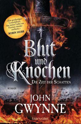 Blut und Knochen - Die Zeit der Schatten - John Gwynne |
