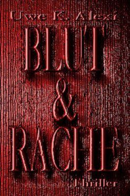 Blut und Rache, Uwe K. Alexi