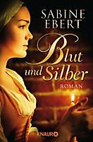 Blut und Silber, Sabine Ebert