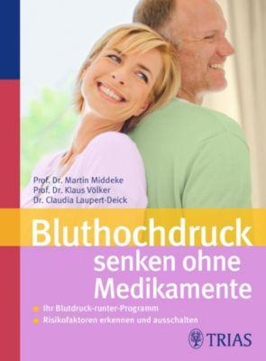 Bluthochdruck senken ohne Medikamente, Klaus Völker, Martin Middeke, Claudia Laupert-Deick
