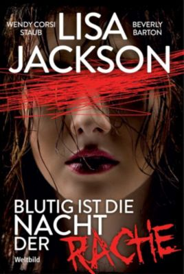 Blutig ist die Nacht der Rache, Lisa Jackson, Beverly Barton, WENDY CORSI STAUB