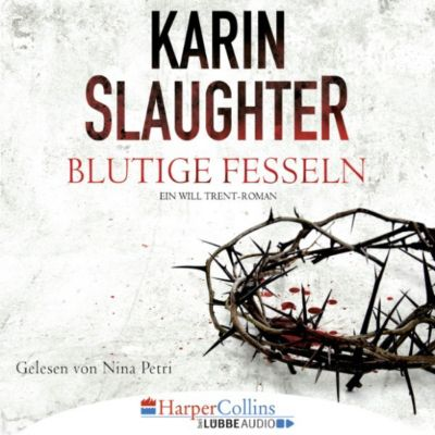 Blutige Fesseln - Ein Will Trent-Roman, Karin Slaughter