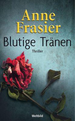 Blutige Tränen, Anne Frasier