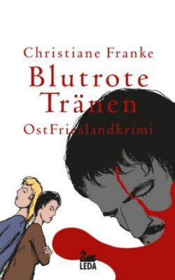 Blutrote Tränen: Ostfrieslandkrimi, Christiane Franke