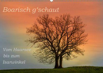 Boarisch g'schaut - Vom Haarsee bis zum Isarwinkel (Wandkalender 2019 DIN A2 quer), Brigitte Jaritz