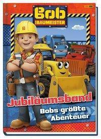 Bob der Baumeister Jubiläumsband: Bobs grösste Abenteuer