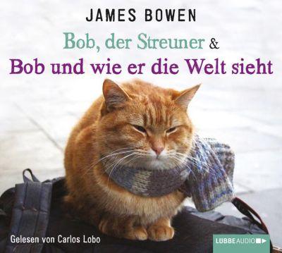 Bob, der Streuner & Bob und wie er die Welt sieht, Hörbuch, James Bowen
