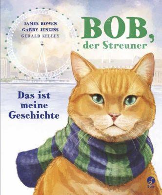 Bob, der Streuner - Das ist meine Geschichte, James Bowen, Garry Jenkins