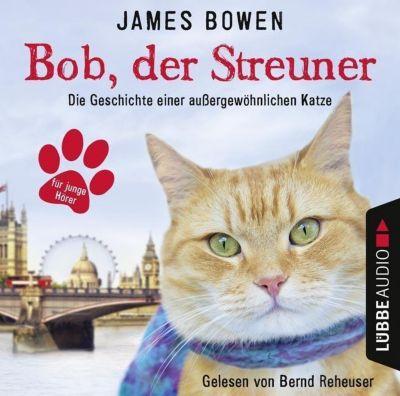 Bob, der Streuner - Kinderhörspiele, Audio-CD, James Bowen