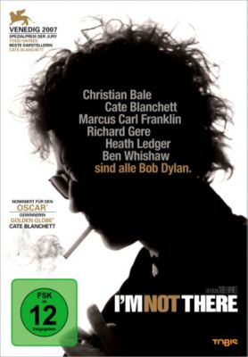 Bob Dylan: I'm not there, I'm Not There