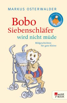 Bobo Siebenschläfer: Bobo Siebenschläfer wird nicht müde, Markus Osterwalder