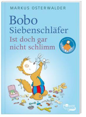 Bobo Siebenschläfer - Ist doch gar nicht schlimm!, Markus Osterwalder
