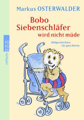 Bobo Siebenschläfer wird nicht müde, Markus Osterwalder