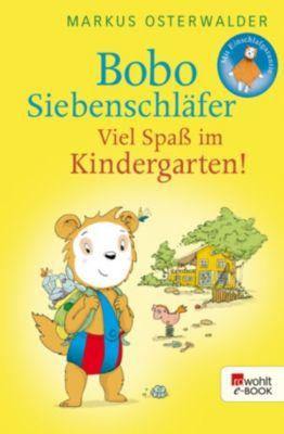 Bobo Siebenschläfers neueste Abenteuer: Bobo Siebenschläfer: Viel Spaß im Kindergarten!, Markus Osterwalder
