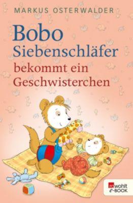 Bobo Siebenschläfers neueste Abenteuer: Bobo Siebenschläfer bekommt ein Geschwisterchen, Markus Osterwalder