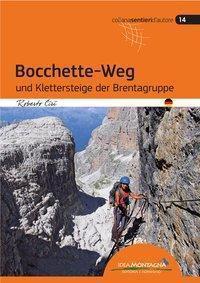 Bocchette-Weg und Klettersteige der Brenta-Gruppe - Roberto Ciri |