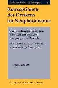Bochumer Studien zur Philosophie: Konzeptionen des Denkens im Neuplatonismus, Tengiz Iremadze