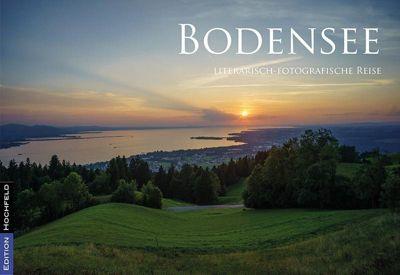 Bodensee - literarisch-fotografische Reisen, Jakob Maria Soedher