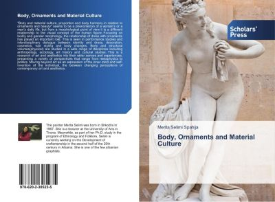 Body, Ornaments and Material Culture, Merita Selimi Spahija