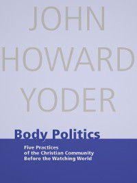 Body Politics, John Howard Yoder