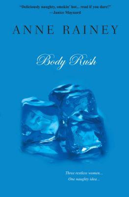 Body Rush, Anne Rainey
