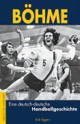 Böhme - Eine deutsch-deutsche Handballgeschichte, Erik Eggers