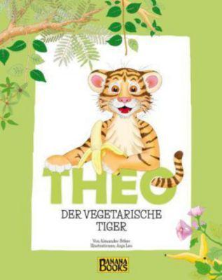 Böker, A: Theo, der vegetarische Tiger, Alexander Böker