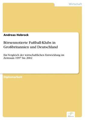 Börsennotierte Fussball-Klubs in Grossbritannien und Deutschland, Andreas Hebrock