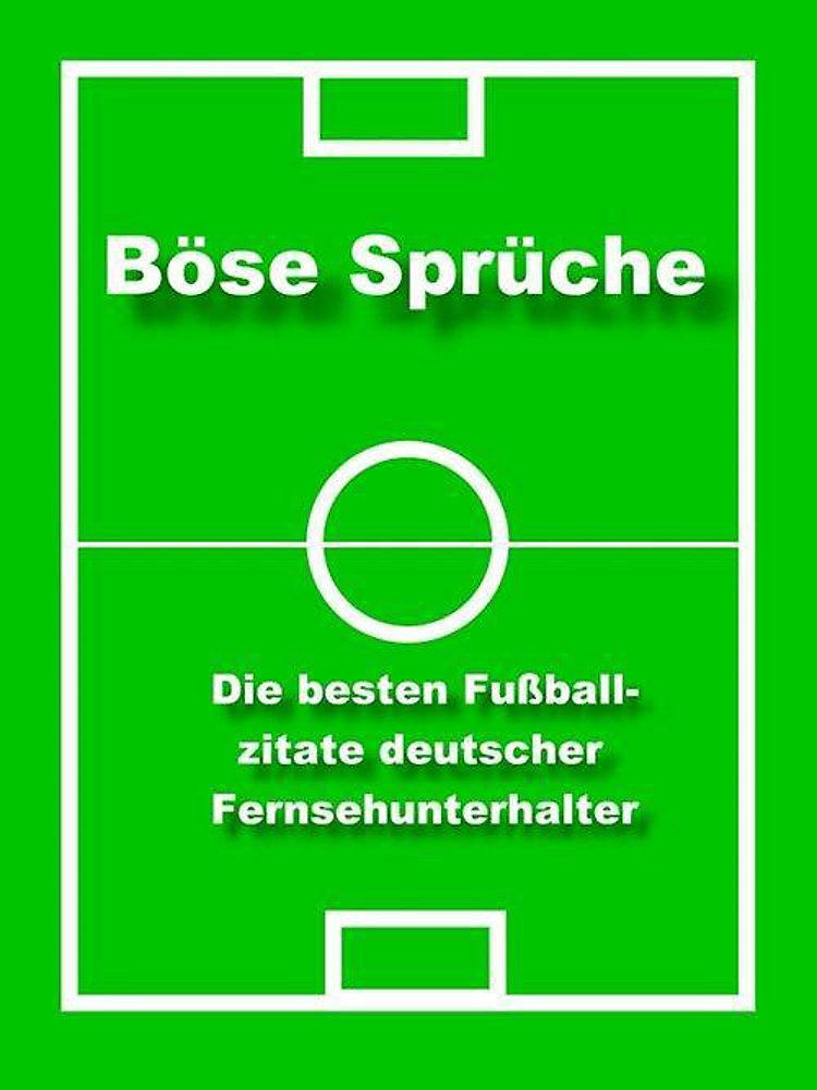 Böse Sprüche Die Besten Fußball Zitate Ebook Weltbild De