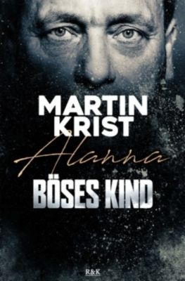 Böses Kind, Martin Krist