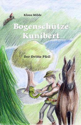 Bogenschütze Kunibert: Bogenschütze Kunibert, Klaus Milde