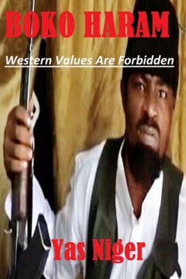 Boko Haram: Western Values Are Forbidden, Yas Niger