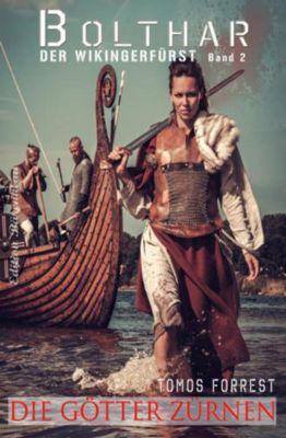 Bolthar, der Wikingerfürst Band 2: Die Götter zürnen, Tomos Forrest