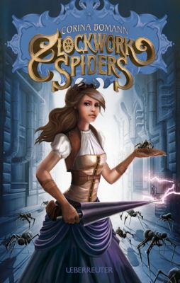 Bomann, C: Clockwork Spiders, Corina Bomann