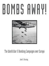 Bombs Away!, John R. Bruning