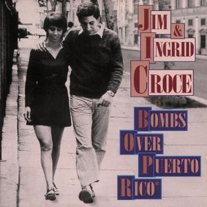 Bombs Over Puerto Rico, Jim & Ingrid Croce