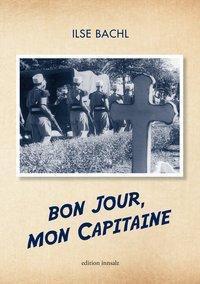 Bon jour, mon Capitaine - Ilse Bachl |
