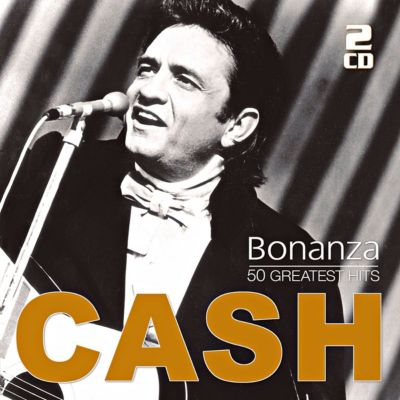 Bonanza - 50 Greatest Hits, Johnny Cash