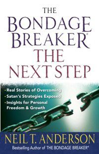 Bondage Breaker(R)--The Next Step, Neil T. Anderson